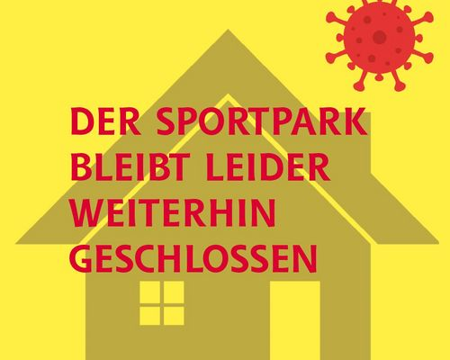 Der Sportpark bleibt weiterhin geschlossen